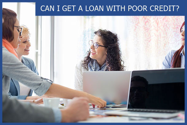 get a loan with poor credit